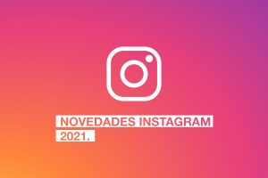 Novedades Instagram 2021