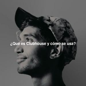 Qué es Clubhouse y cómo se usa-SOYTUTIPO
